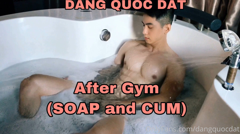 After Gym (SOAP + CUM) – Đặng Quốc Đạt